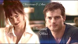 Christian & Ana ~ Thousand Miles