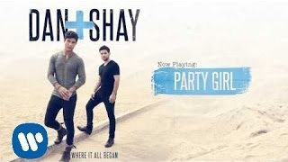 Dan + Shay - Party Girl (Official Audio)