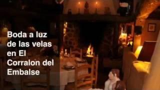 preview picture of video 'Boda a la luz de las velas en El Corralon del Embalse'