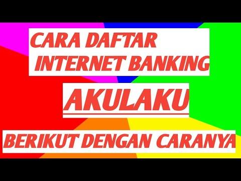 CARA DAFTAR INTERNET BANKING BUAT DI AKULAKU