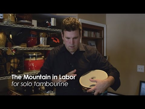 """The Mountain in Labor"" for solo tambourine"