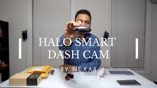 FREE HALO SMART DASH CAM FROM NEXAR - UNBOXING AND REVIEW