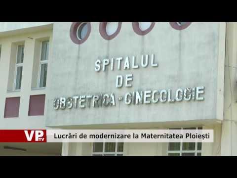 Lucrări de modernizare la Maternitatea Ploiești
