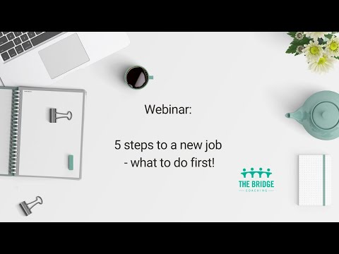 Webinar: 5 steps to a new job – what to do first!