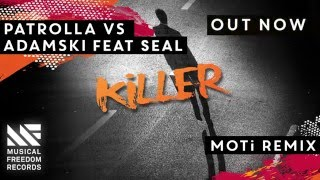 Patrolla vs Adamski - Killer Feat. Seal (MOTi Remix) [OUT NOW]