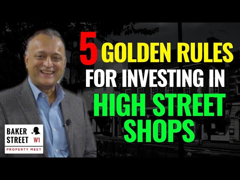 How To Get Started In Commercial Property: 5 Golden Rules For Investing In UK High Street Shops