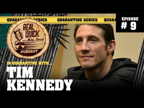 In Quarantine with… EP #9 – Tim Kennedy – Real Quick with Mike Swick Podcast