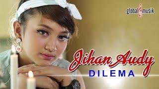 Jihan Audy   Dilema