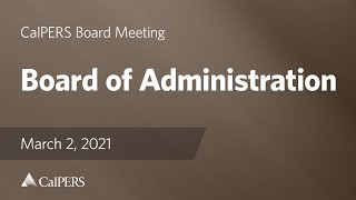 Board of Administration CIO Interview Subcommittees | March 2, 2021