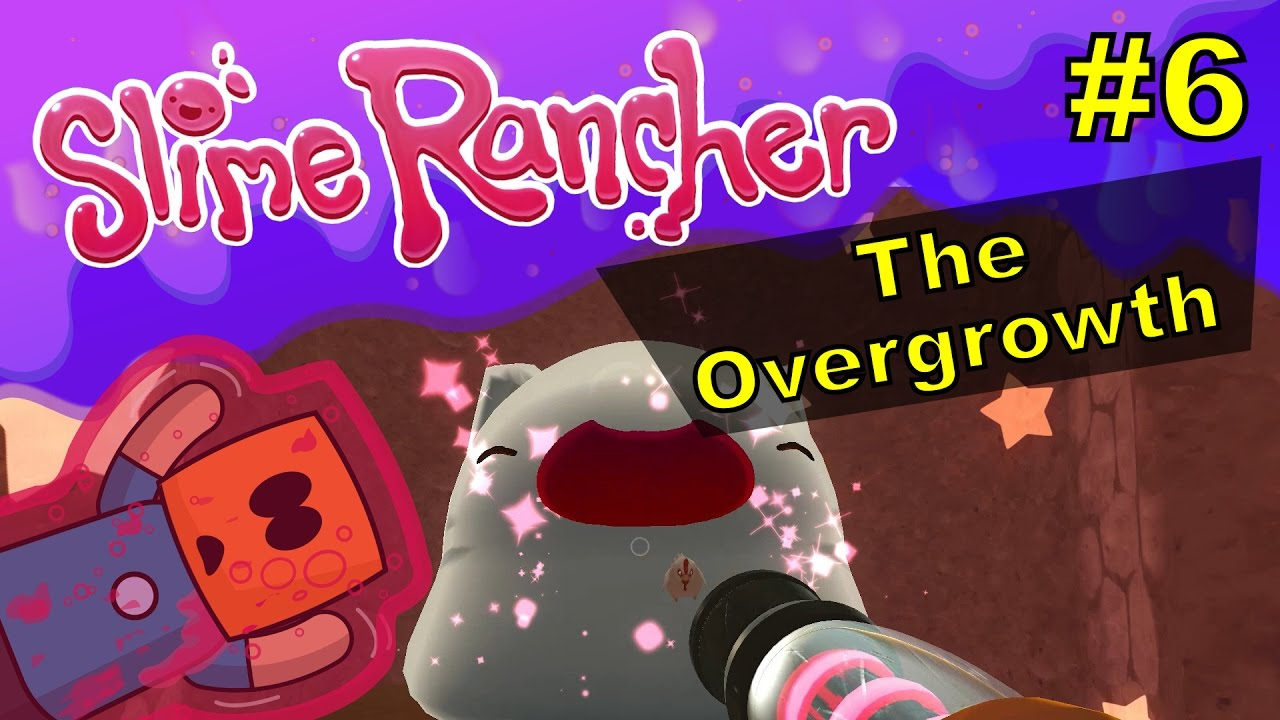 Slime Rancher #6 | The Overgrowth