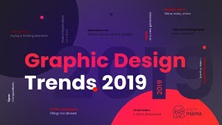 Top Graphic Design Trends 2019: Fresh Hot & Bold