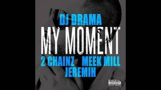 2 Chainz - My Moment (Ft. Meek Mill & Jeremih)