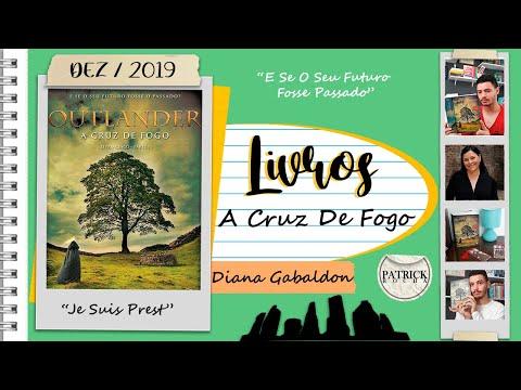A Cruz De Fogo (Outlander #5) - Diana Gabaldon | Patrick Rocha