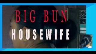 Big Bun Housewife