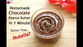 Homemade Chocolate Peanut Butter In 1 Minute - How To Make Peanut Butter In Mixie/Mixer Grinder