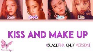BLACKPINK- KISS AND MAKEUP OT 4 VERSION LYRICS (Color Coded Eng/Rom/Han)
