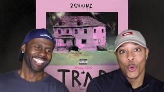 2 Chainz - 4am Feat. Travis Scott (REACTION!!!)