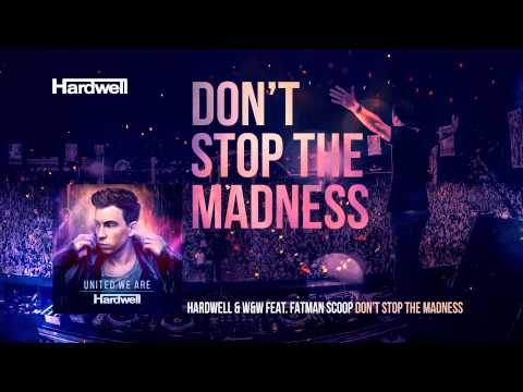 Música Don't Stop the Madness (feat. W&W / Fatman Scoop)