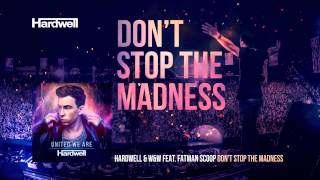 Hardwell & W&W Feat. Fatman Scoop   Don't Stop The Madness (OUT NOW!) #UnitedWeAre