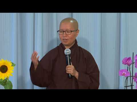 Sr Lăng Nghiêm: Conventional Truth & The Ultimate Truth (Wake Up Earth Retreat, 2017.08.17)