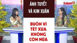 Nghệ sĩ Ánh Tuyết và NSUT Kim Xuân buồn vì Tết xưa không còn nữa