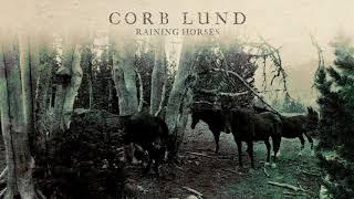Corb Lund Raining Horses