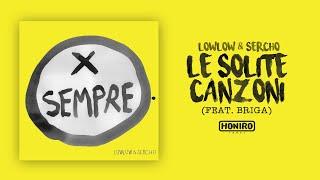 LOWLOW & SERCHO - 11 - LE SOLITE CANZONI ( feat. BRIGA - prod by DJ RAW )
