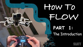 How to Flow Series Part 1 / Flying a New Spot (FPV FREESTYLE )