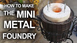 How To Make The Mini Metal Foundry - Video Youtube