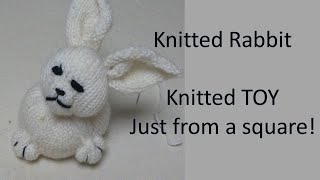 Knitted Rabbit [Knitted TOY] Just from a  square!
