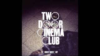 Two Door Cinema Club - Cigarettes in the Theatre