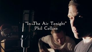 Smith & Myers - In The Air Tonight (Phil Collins) [Acoustic Cover]
