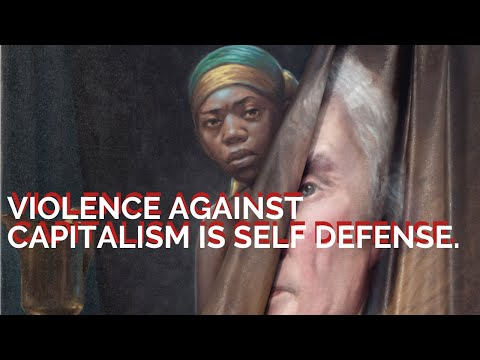 Violence against capitalism is self-defense | The hypocrisy of calling for peaceful resistance.