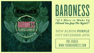 BARONESS - If I Have To Wake Up (Would You Stop The Rain?) [AUDIO]