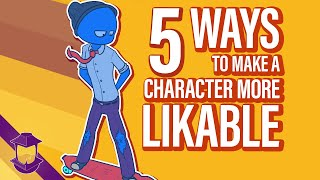5 Ways to Make a Character More Likable