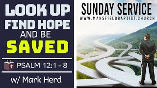 Pslam 121: Look Up Find Hope and be Saved