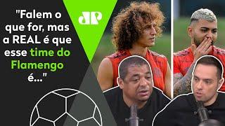 Flamengo poderoso e estrelado dá inveja nos rivais? Vampeta e jornalistas debatem