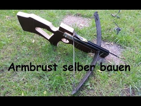 Armbrust selber bauen, Homemade Crossbow!