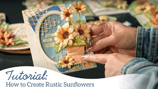 How to Create Rustic Sunflowers