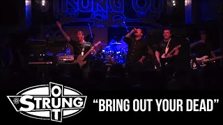 "STRUNG OUT - ""Bring out your dead"""