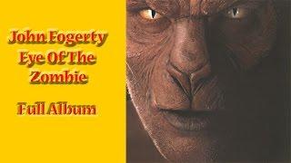 John Fogerty - Eye Of The Zombie - Full Album