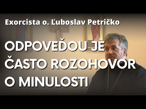 Exorcista o. Ľuboslav Petričko: Ako rozpoznať, kedy potrebujeme exorcistu?