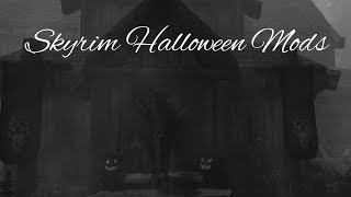 Skyrim Halloween Mods.