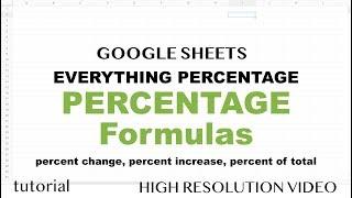 Percentage, Percent Change, Percent Increase, Percent of Total Formulas - Google Sheets Tutorial