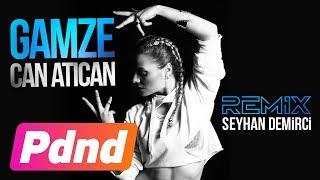 Gamze feat. Kerem Ökten (Seyhan Demirci) - Can Atıcan / Remix