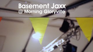 Basement Jaxx - Rock This Road @ Morning Gloryville feat. Shakka