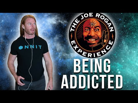 Joe Rogan Podcast Addiction - What It's Like