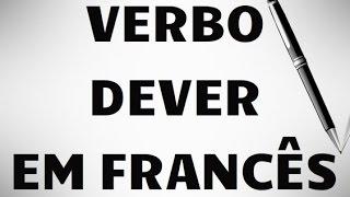 Conjugando o verbo DEVOIR/ DEVER + exemplos