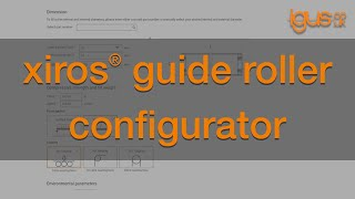 How to use the igus® xiros® guide rollers configurator