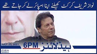 Samaa News Headlines 6pm   Nawaz Shareef cricket khelne apna umpire le kar jate thay   SAMAA TV